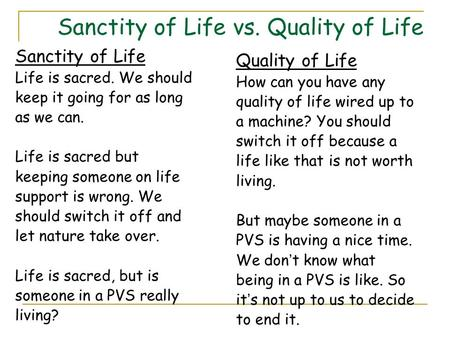 Sanctity of Life vs. Quality of Life