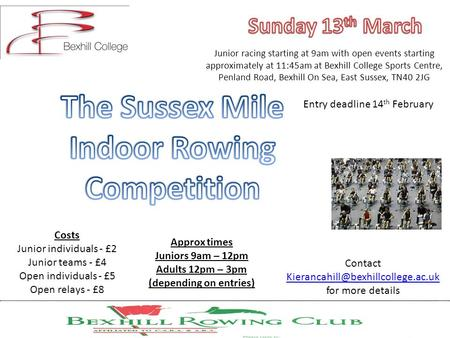 Junior racing starting at 9am with open events starting approximately at 11:45am at Bexhill College Sports Centre, Penland Road, Bexhill On Sea, East Sussex,