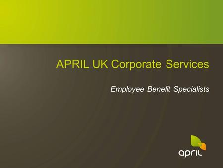 APRIL UK Corporate Services Employee Benefit Specialists.