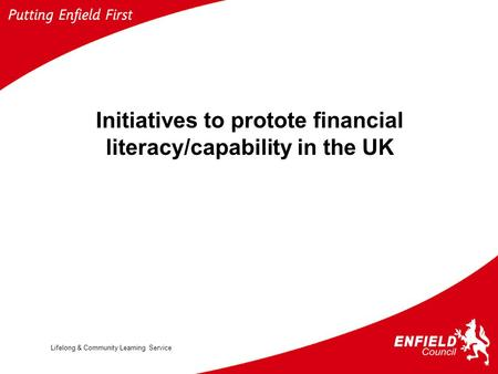 Lifelong & Community Learning Service Initiatives to protote financial literacy/capability in the UK.