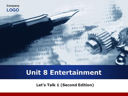Company LOGO Unit 8 Entertainment Lets Talk 1 (Second Edition)