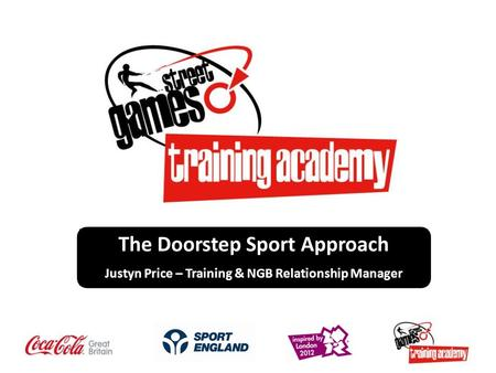 The Doorstep Sport Approach Justyn Price – Training & NGB Relationship Manager.