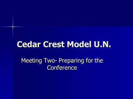 Cedar Crest Model U.N. Meeting Two- Preparing for the Conference.