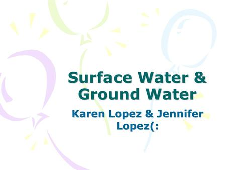 Surface Water & Ground Water