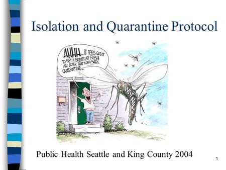 1 Isolation and Quarantine Protocol Public Health Seattle and King County 2004.