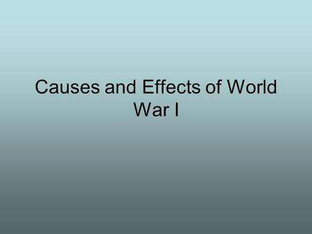 Causes and Effects of World War I