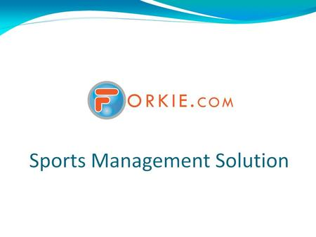 Easy-to-access Forkie has developed a suite of web-based applications specifically for sports administrators, committee members and team managers – called.
