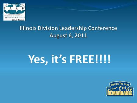 Illinois Division Leadership Conference August 6, 2011