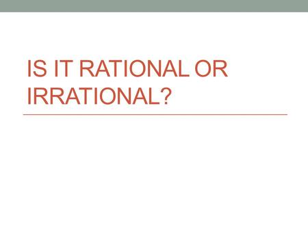 Is it rational or irrational?