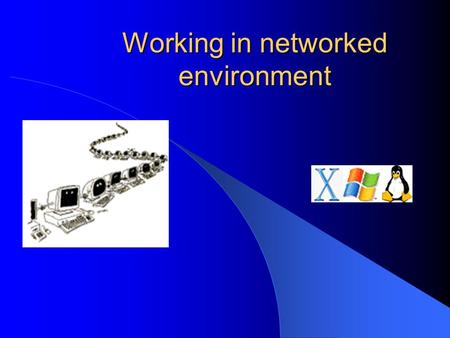 Working in networked environment. Presentation from IT CAMP-09 Network Architecture.