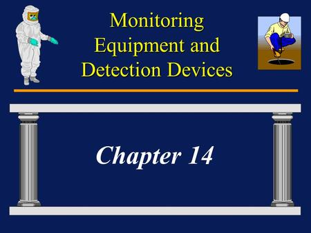 Monitoring Equipment and Detection Devices Chapter 14.