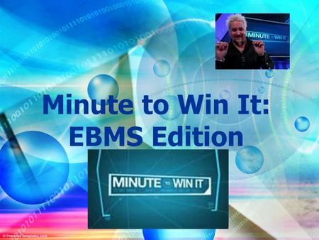 Minute to Win It: EBMS Edition