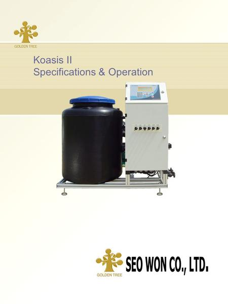 Page 1 Koasis II Specifications & Operation. Page 2 1.System Design Map Water Tank Fertilizer Tank A Fertilizer Tank B Fertilizer Tank C Filter Automatic.