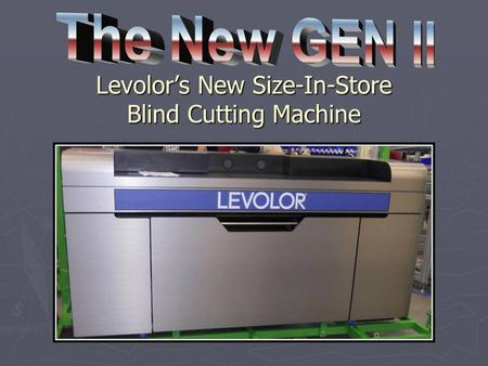 Levolors New Size-In-Store Blind Cutting Machine.