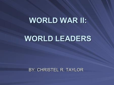 WORLD WAR II: WORLD LEADERS