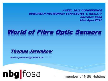 1   ASTEL 2012 CONFERENCE EUROPEAN NETWORKS: STRATEGIES & REALITY Sheraton Sofia 10th April 2012.