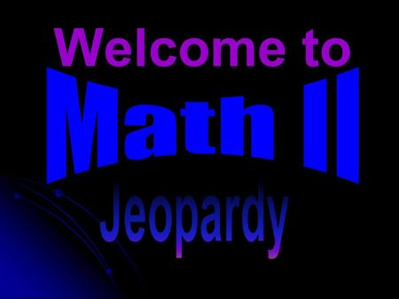 Welcome to. Jeopardy Rules You may play as teams or with 3 individuals Raise your hand to respond Choose one person to be the judge (determines who responds.