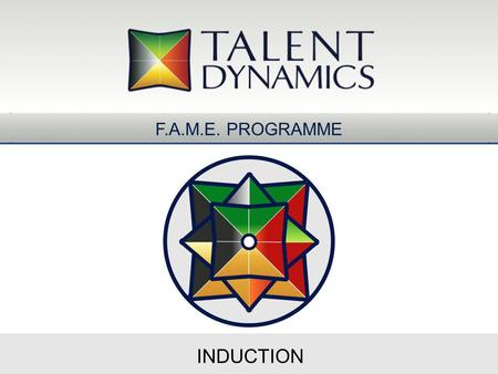 INDUCTION F.A.M.E. PROGRAMME. What is TD F.A.M.E. Programme? Designed to increase your flow & expand your business The 12-month Business Development Pathway.
