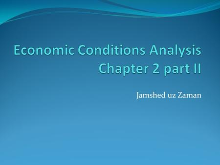 Economic Conditions Analysis Chapter 2 part II