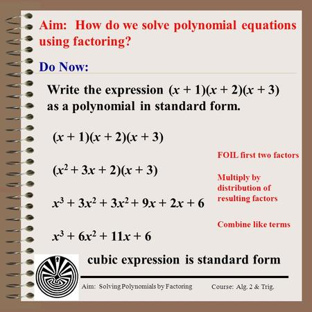 Aim: How do we solve polynomial equations using factoring?