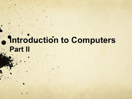 Introduction to Computers Part II