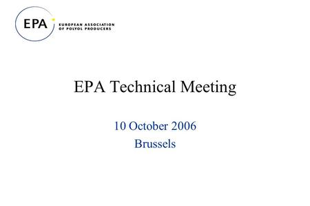 EPA Technical Meeting 10 October 2006 Brussels. Draft Regulation on food additives Purity criteria Allergen labelling Nutrition & Health Claims Feed additives.