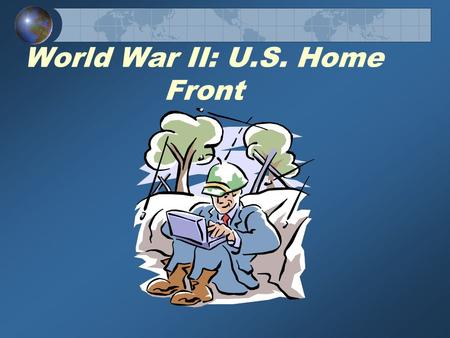 World War II: U.S. Home Front U.S. Enters the War On December 7, 1941, a massive Japanese air attack on the U.S. Navy Base at Pearl Harbor in Hawaii.