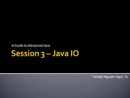 A Guide to Advanced Java Faculty:Nguyen Ngoc Tu. 2 Operating System Application #1 Application #2 Java Virtual Machine #1 Local Memory Shared Memory Threads.