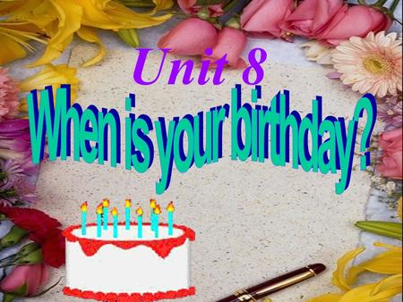 Unit 8 When is your birthday?.