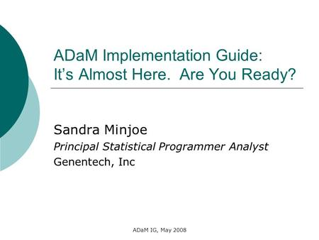 ADaM Implementation Guide: It's Almost Here. Are You Ready?