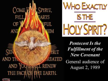 Pentecost Is the Fulfillment of the New Covenant General audience of August 2, 1989.