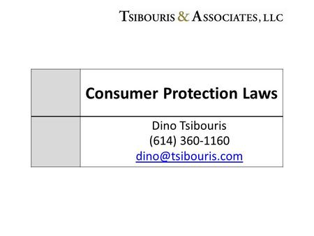 Consumer Protection Laws Dino Tsibouris (614) 360-1160