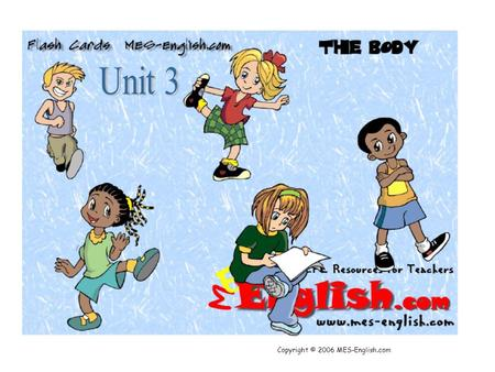 Unit 3 Copyright © 2006 MES-English.com.