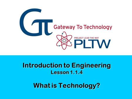 Introduction to Engineering Lesson What is Technology?