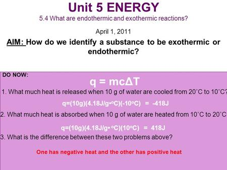Unit 5 ENERGY 5.4 What are endothermic and exothermic reactions?