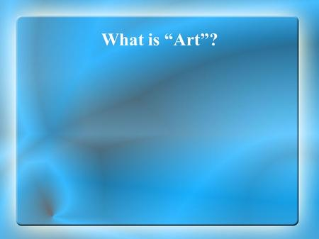 "What is ""Art""?."