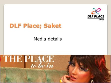 DLF Place; Saket Media details. External Signages DLF Place; Saket.