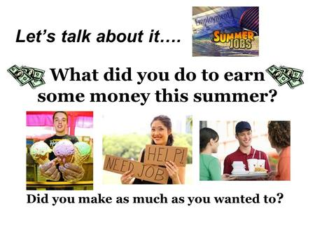 What did you do to earn some money this summer?