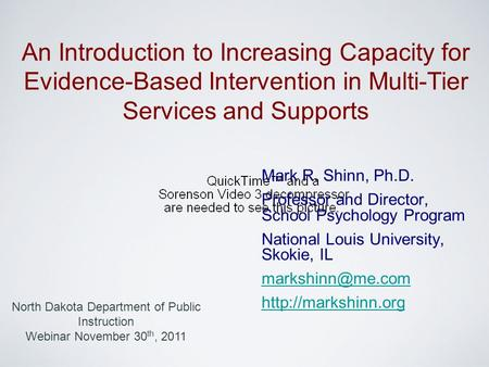 Mark R. Shinn, Ph.D. Professor and Director, School Psychology Program National Louis University, Skokie, IL  An Introduction.