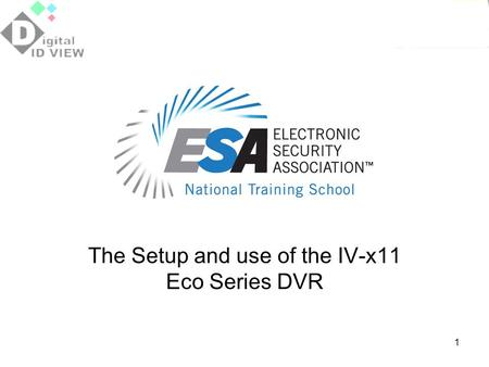 The Setup and use of the IV-x11 Eco Series DVR