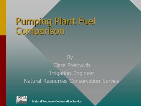 Pumping Plant Fuel Comparison By Clare Prestwich Irrigation Engineer Natural Resources Conservation Service.