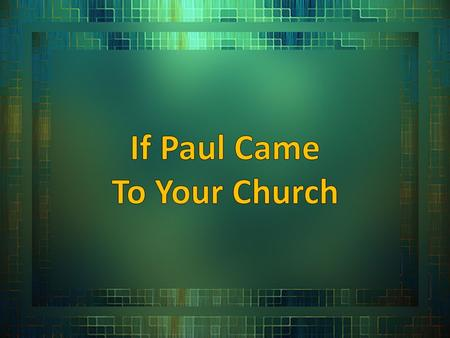 Paul wanted to visit local churches of Christ to encourage them (1 Thess. 2:17 – 3:13), but also to hold them accountable for their actions (2 Cor. 12:14.