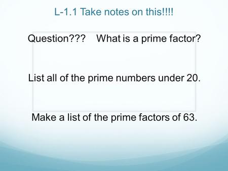 Question??? What is a prime factor?