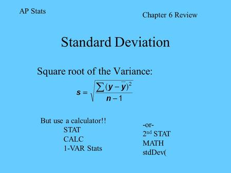 Square root of the Variance: