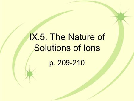 IX.5. The Nature of Solutions of Ions p. 209-210.