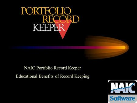 NAIC Portfolio Record Keeper Educational Benefits of Record Keeping.