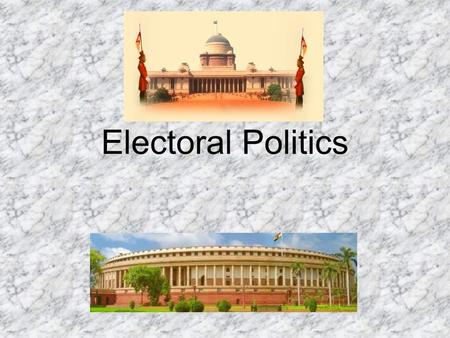 Electoral Politics. Republic of India A federal republic with a parliamentary system of government capital: New Delhi.