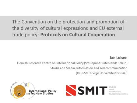 The Convention on the protection and promotion of the diversity of cultural expressions and EU external trade policy: Protocols on Cultural Cooperation.