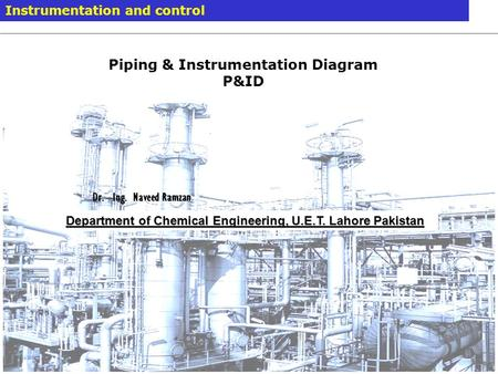 How To Draw Piping And Instrumentation Diagram | Piping And Instrument Diagrams Ppt Video Online Download