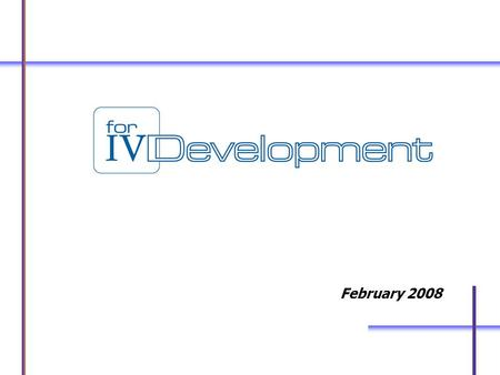 February 2008. Page 2 IV Development is a consulting firm specialising in international development and external growth for Entrepreneurs, Managers, Shareholders,